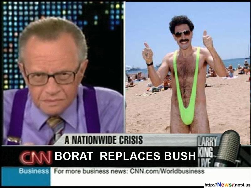 Borat Replaces Bush!