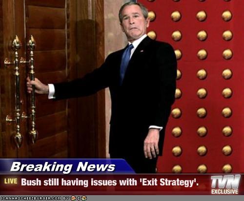 dubya-exit-strategy.jpg
