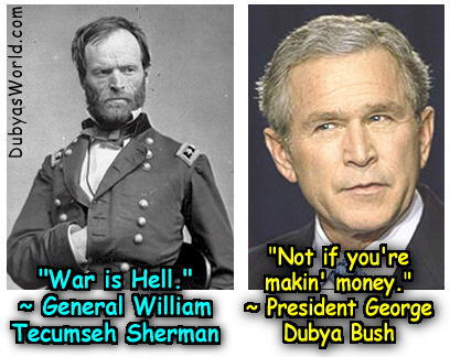 War is hell, Dubya!