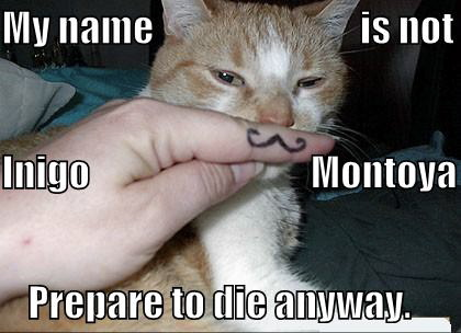 My name is not Inigo Montoya...